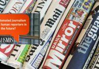 Δημοσιογραφία: Η αυτοματοποιημένη απειλεί την ανθρώπινη